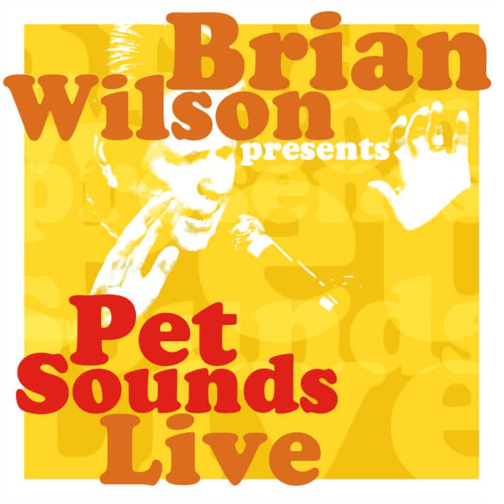 Brian Wilson Presents Pet Sounds Live cover