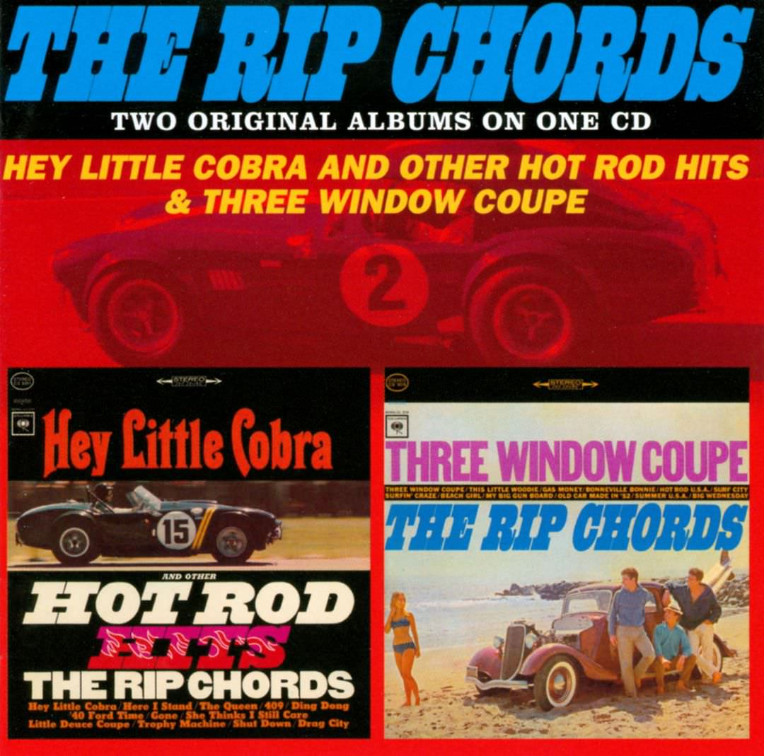 The Rip Chords: Hey Little Cobra And Other Hot Rod Hits & Three Window Coupe cover