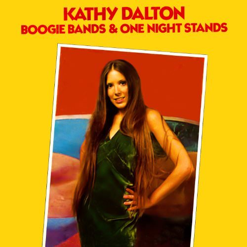 Kathy Dalton: Boogie Bands And One Night Stands cover