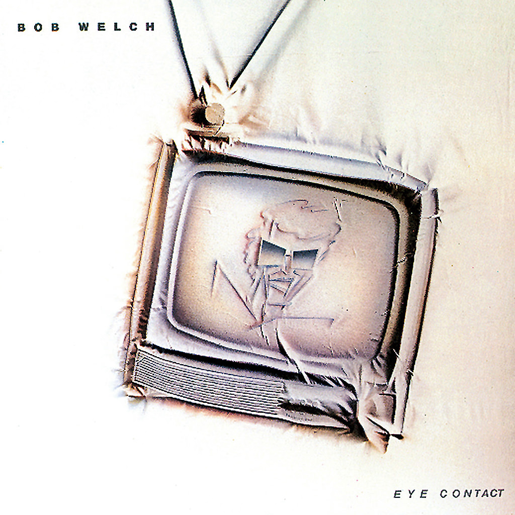 Bob Welch: Eye Contact cover