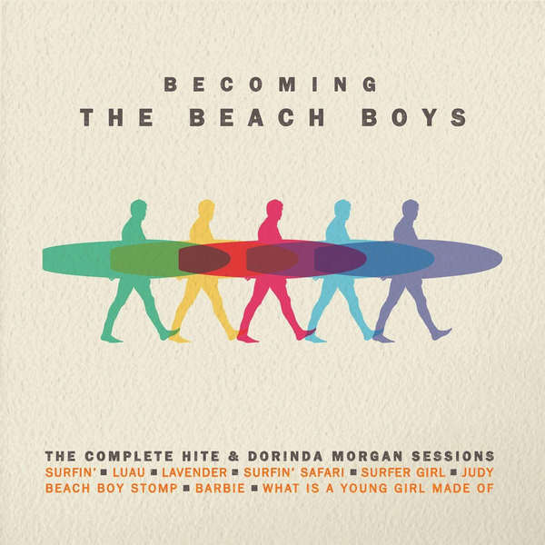 Becoming The Beach Boys - The Complete Hite & Dorinda Morgan Sessions cover