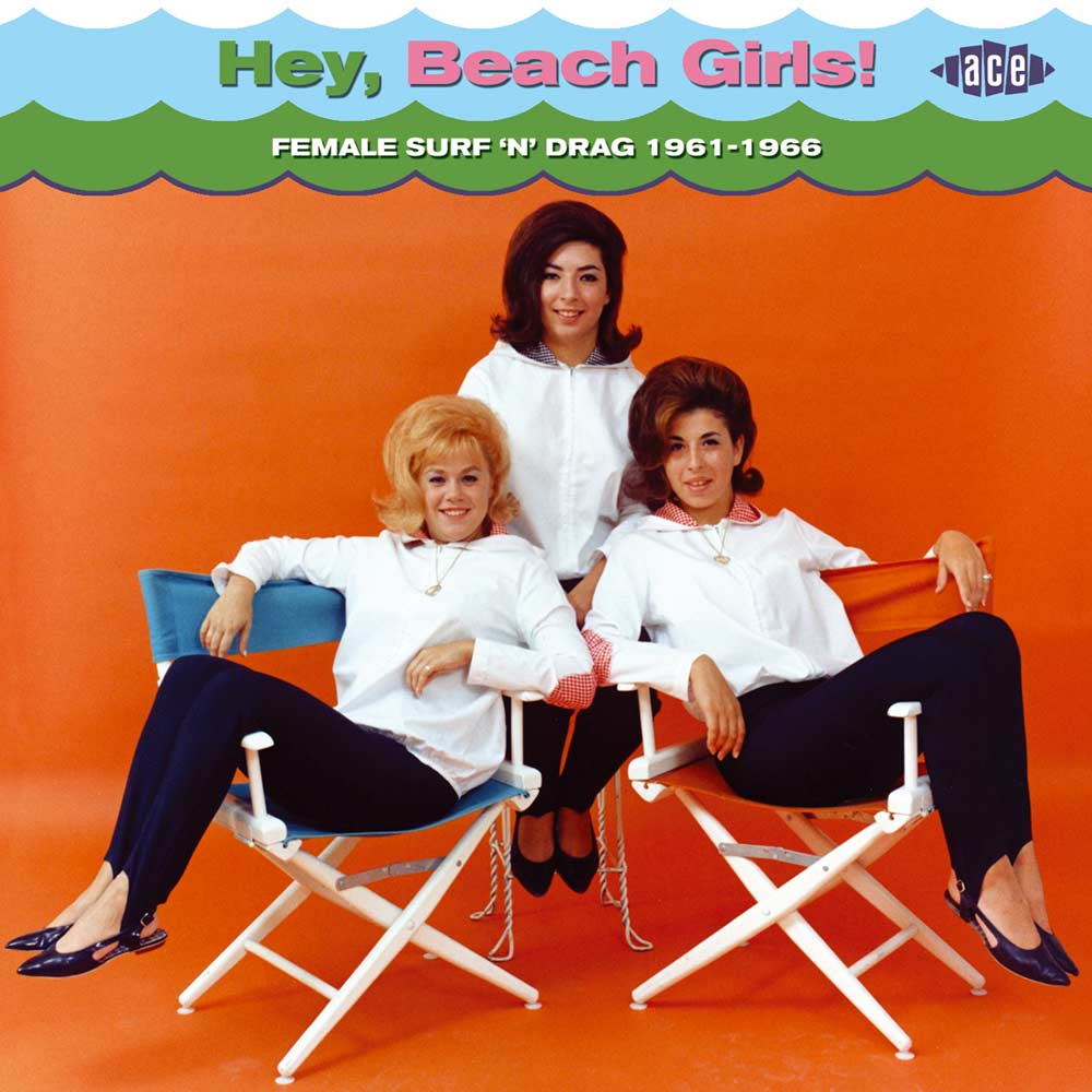 Hey, Beach Girls! Female Surf 'N' Drag 1961-1966 cover