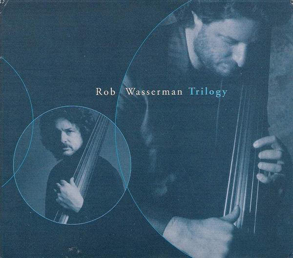 Rob Wasserman: Trilogy cover