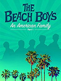 The Beach Boys: An American Family: Part 1 cover